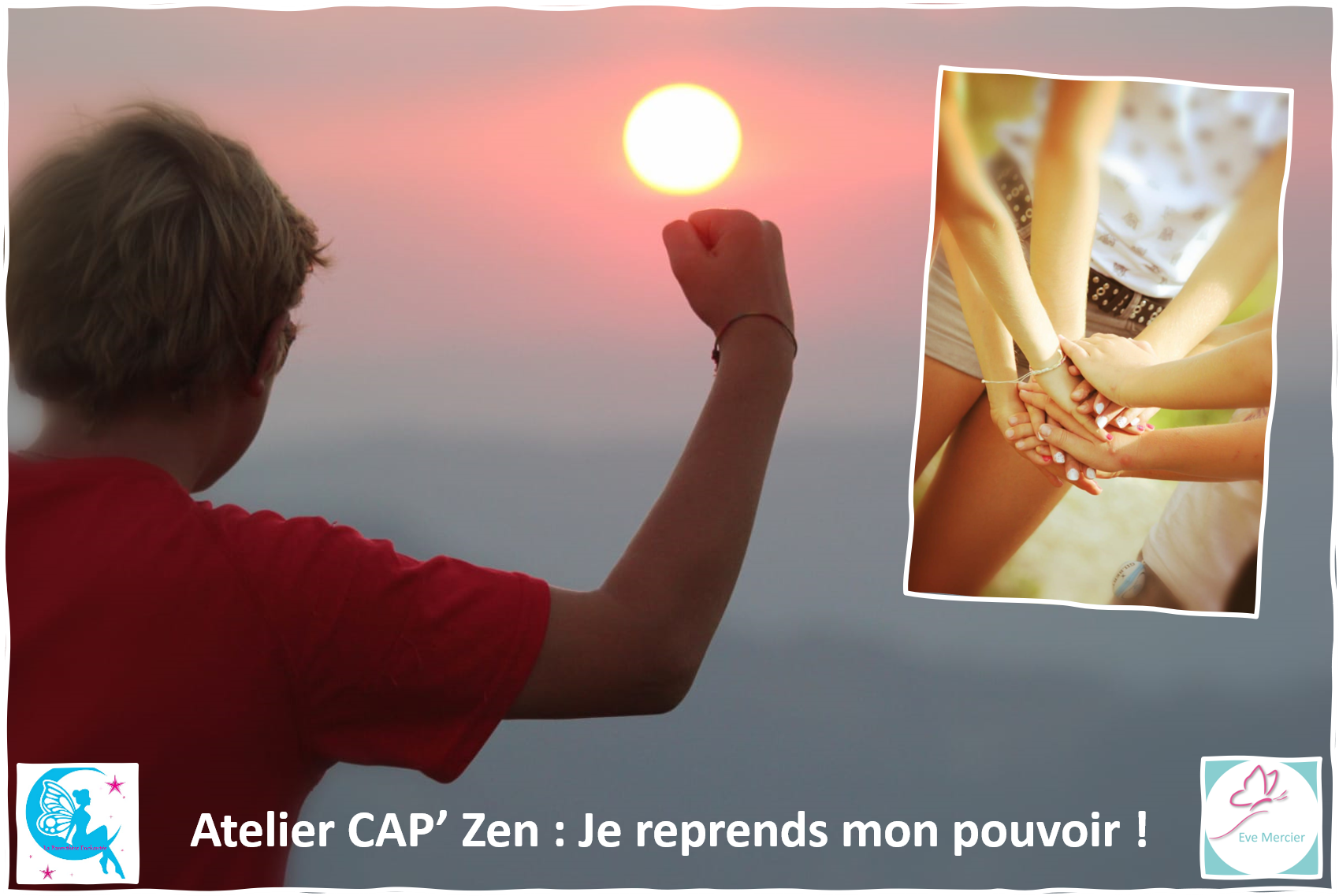 Atelier CAP'Zen : Je reprends mon pouvoir ! Ados – Samedi 11 juillet 2020